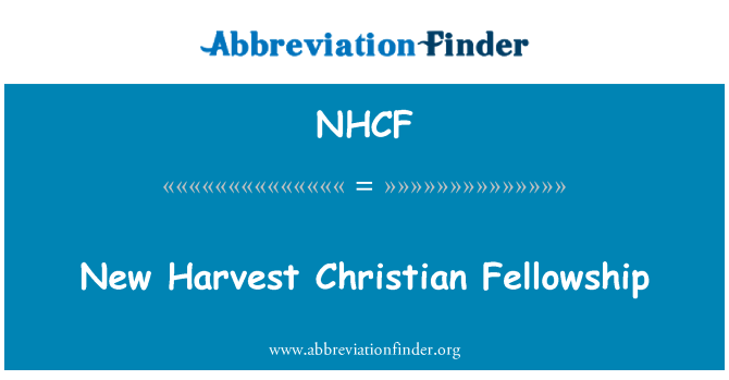 NHCF: New Harvest Christian Fellowship