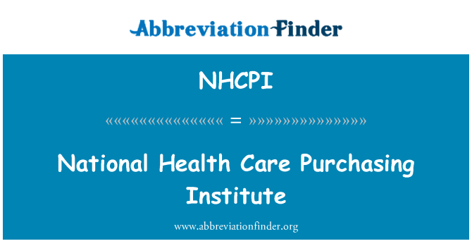 NHCPI: National Health Care Purchasing Institute