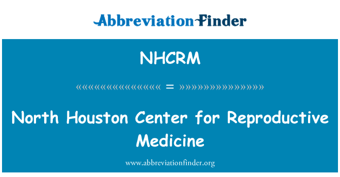 NHCRM: North Houston Center for Reproductive Medicine