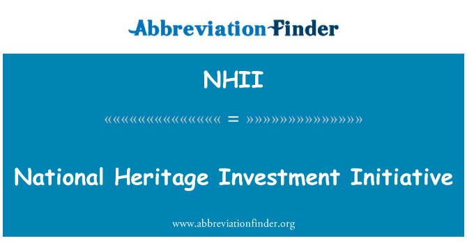NHII: National Heritage Investment Initiative