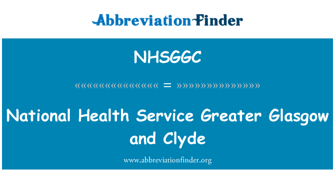 NHSGGC: National Health Service Greater Glasgow and Clyde