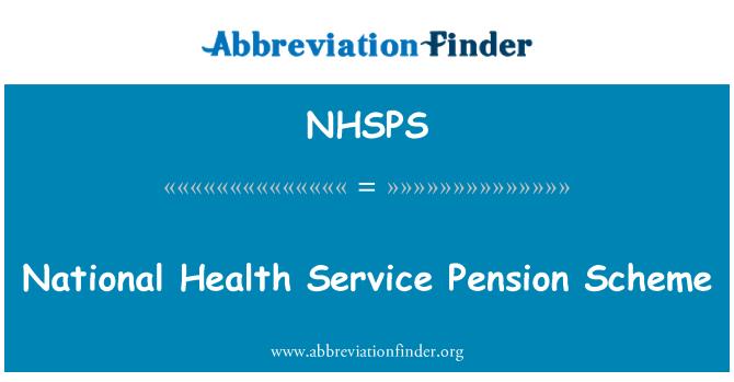 NHSPS: Servicio Nacional de salud de pensiones