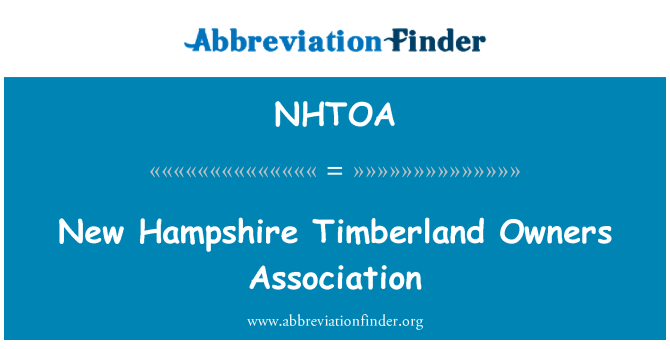 NHTOA: New Hampshire Timberland Owners Association