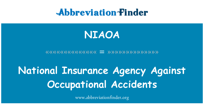NIAOA: National Insurance Agency Against Occupational Accidents