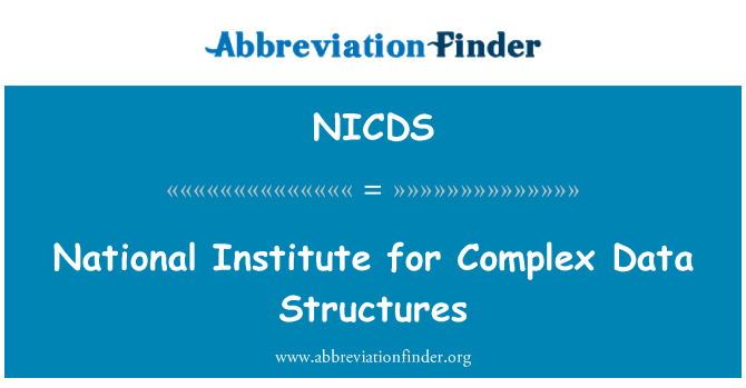 NICDS: National Institute for Complex Data Structures