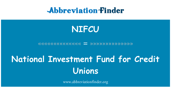NIFCU: National Investment Fund for Credit Unions