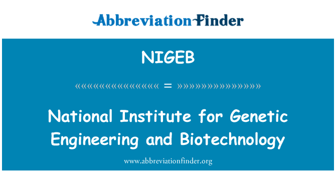 NIGEB: National Institute for Genetic Engineering and Biotechnology