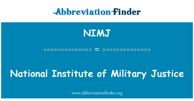 NIMJ: National Institute of Military Justice
