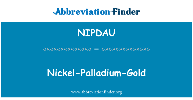 NIPDAU: Nickel-Palladium-Gold
