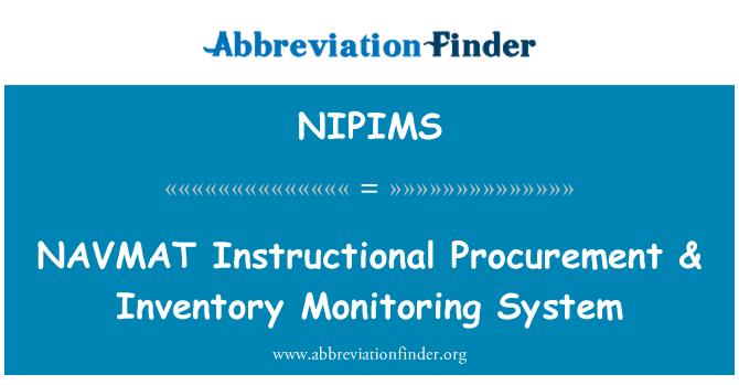 NIPIMS: NAVMAT Instructional Procurement & Inventory Monitoring System