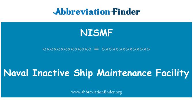 NISMF: Naval Inactive Ship Maintenance Facility