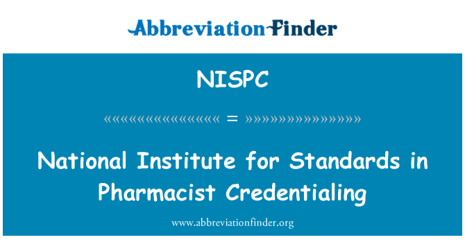 NISPC: National Institute for Standards in Pharmacist Credentialing