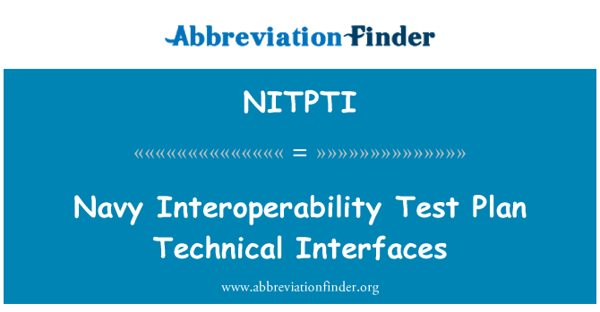 NITPTI: Navy Interoperability Test Plan Technical Interfaces