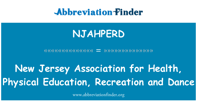 NJAHPERD: New Jersey Association for Health, Physical Education, Recreation and Dance