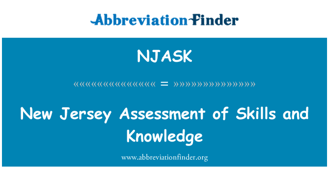 NJASK: New Jersey Assessment of Skills and Knowledge