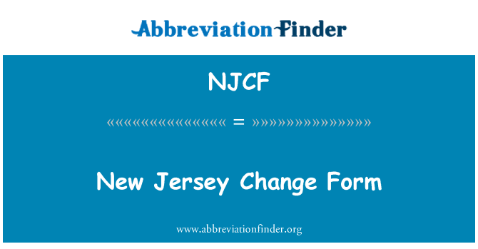 NJCF: New Jersey Change Form