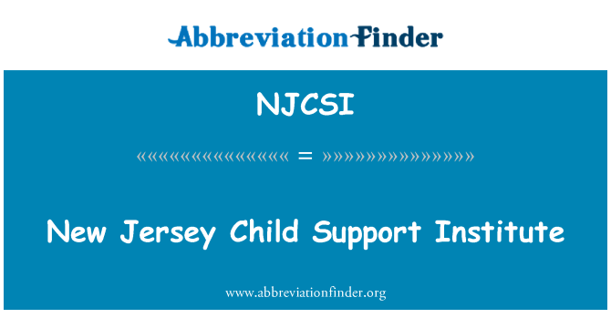 NJCSI: New Jersey Child Support Institute