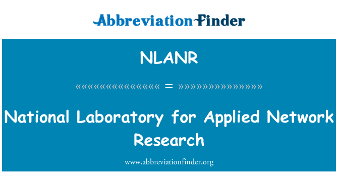 NLANR: National Laboratory for Applied Network Research