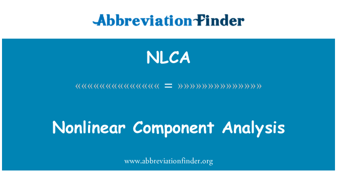 NLCA: Nonlinear Component Analysis