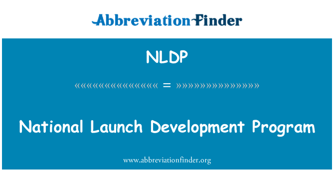 NLDP: National Launch Development Program