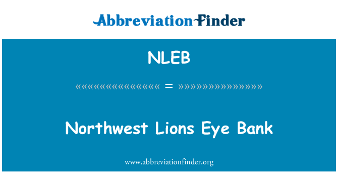 NLEB: Northwest Lions Eye Bank