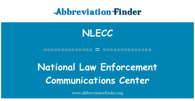 NLECC: National Law Enforcement Communications Center
