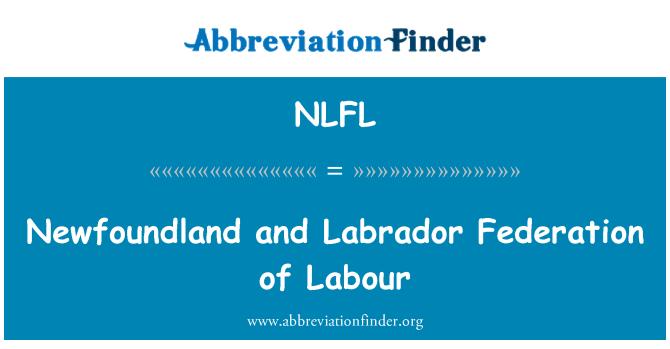 NLFL: Newfoundland and Labrador Federation of Labour