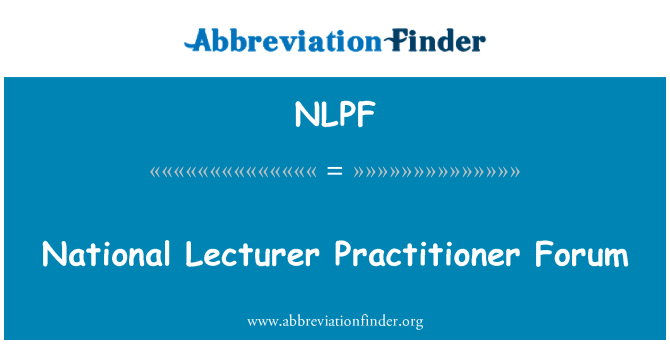 NLPF: National Lecturer Practitioner Forum