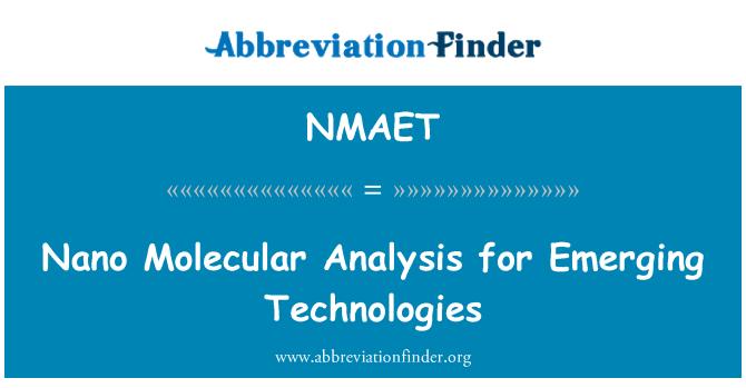 NMAET: Nano Molecular Analysis for Emerging Technologies