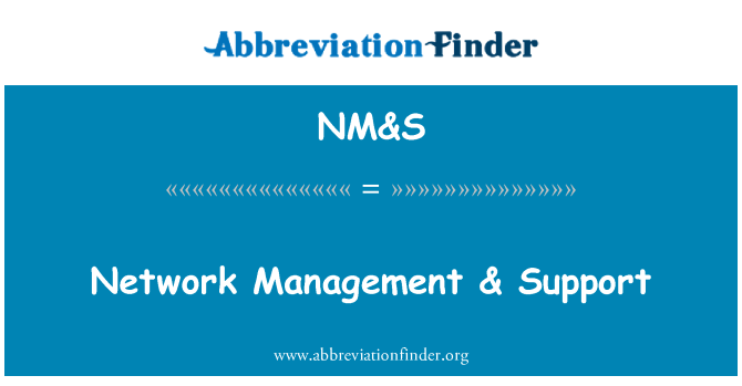 NM&S: Network Management & Support