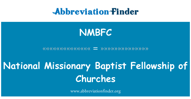 NMBFC: National Missionary Baptist Fellowship of Churches
