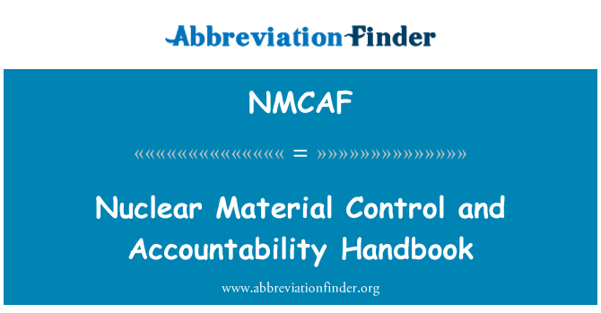 NMCAF: Nuclear Material Control and Accountability Handbook