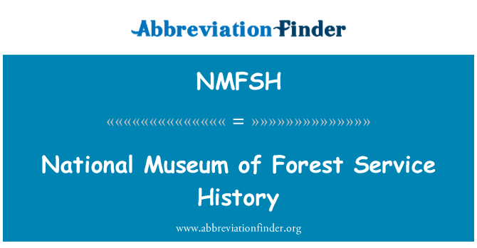 NMFSH: National Museum of Forest Service History
