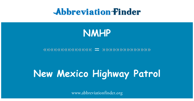 NMHP: New Mexico Highway Patrol