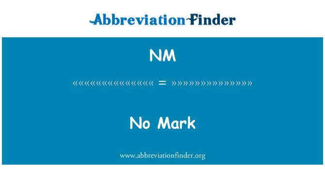 NM: No Mark