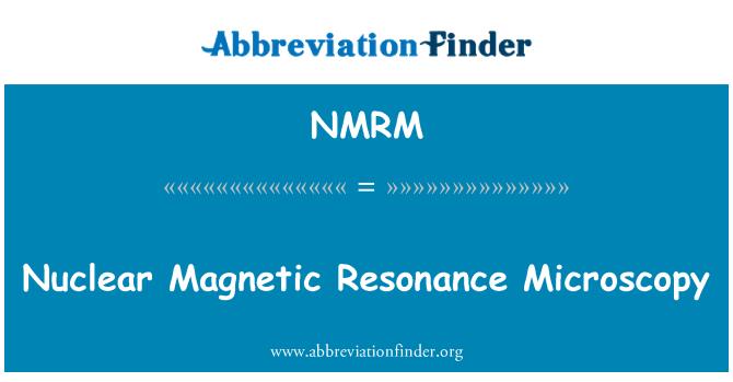 NMRM: Nükleer manyetik rezonans mikroskobu