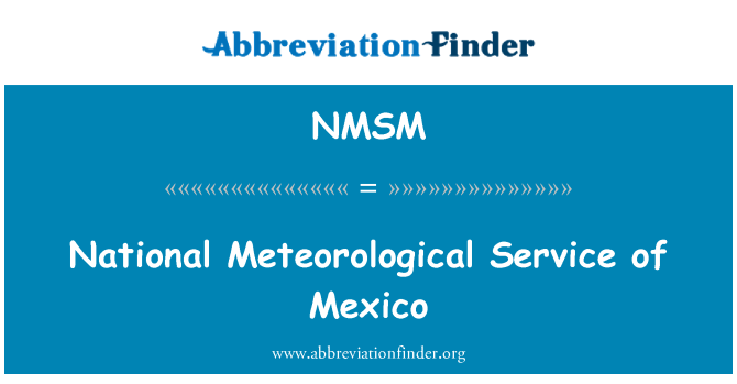 NMSM: National Meteorological Service of Mexico