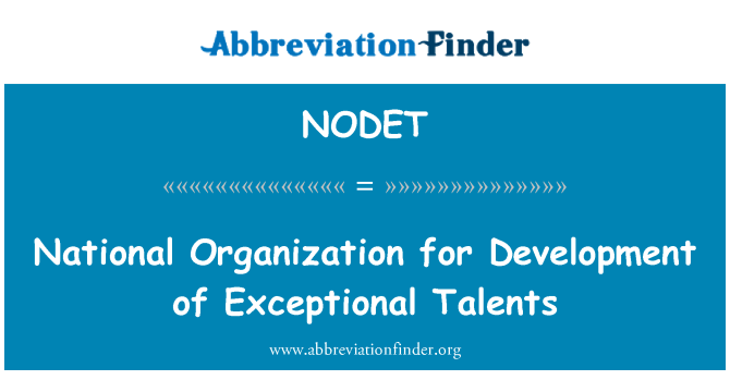 NODET: National Organization for Development of Exceptional Talents