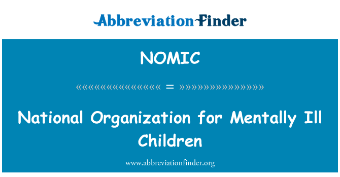 NOMIC: National Organization for Mentally Ill Children