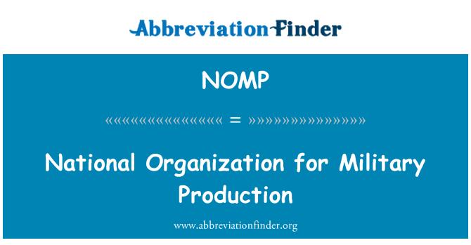 NOMP: Národní organizace pro vojenské výroby