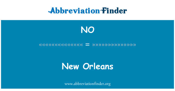 NO: New Orleans