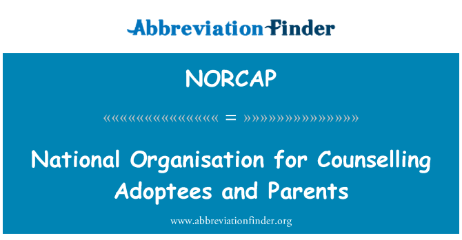 NORCAP: National Organisation for Counselling Adoptees and Parents