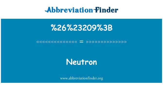 %26%23209%3B: Neutron