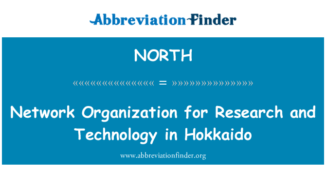 NORTH: Network Organization for Research and Technology in Hokkaido