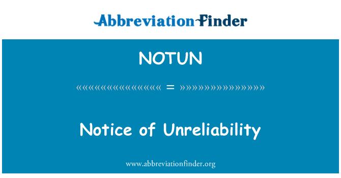 NOTUN: Notice of Unreliability