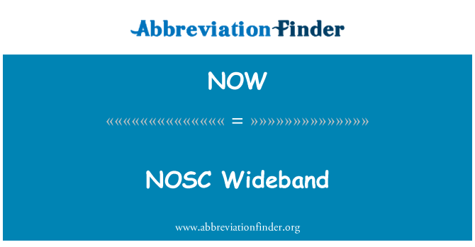 NOW: NOSC Wideband