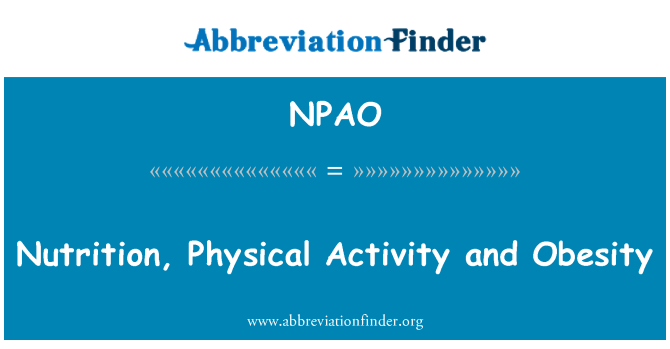 NPAO: Nutrition, Physical Activity and Obesity