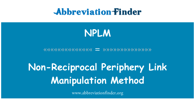 NPLM: Non-Reciprocal Periphery Link Manipulation Method