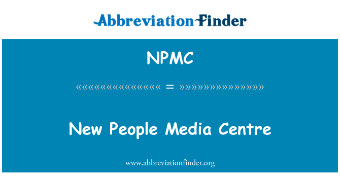 NPMC: New People Media Centre