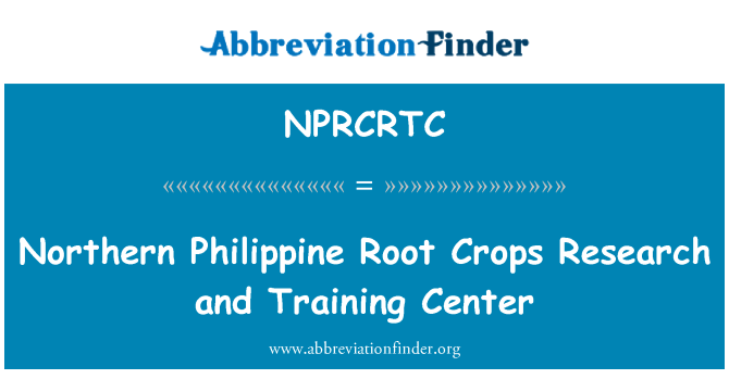 NPRCRTC: Northern Philippine Root Crops Research and Training Center